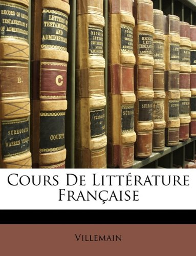 Cours de Littrature Franaise 9781146586436