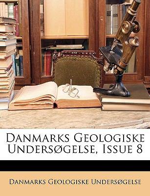 Danmarks Geologiske Undersgelse, Issue 8 9781147875249