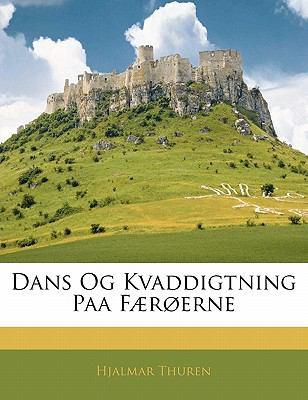 Dans Og Kvaddigtning Paa Fur Erne 9781141096404