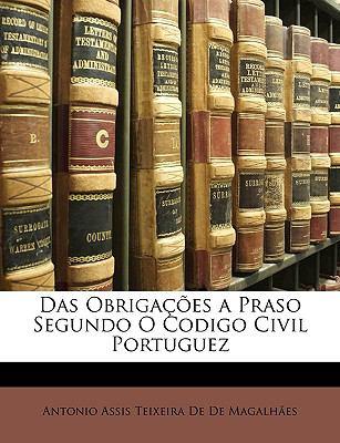 Das Obrigaes a Praso Segundo O Codigo Civil Portuguez 9781149010402