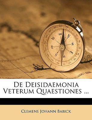 de Deisidaemonia Veterum Quaestiones ... 9781149635841