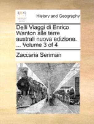 Delli Viaggi Di Enrico Wanton Alle Terre Australi Nuova Edizione. ... Volume 3 of 4 9781140777434