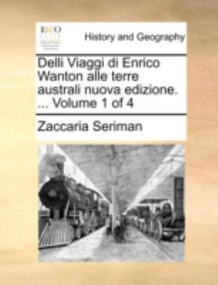 Delli Viaggi Di Enrico Wanton Alle Terre Australi Nuova Edizione. ... Volume 1 of 4 9781140777458