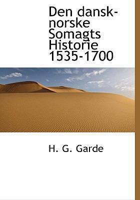 Den Dansk-Norske Somagts Historie 1535-1700 9781140548737