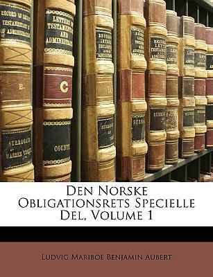 Den Norske Obligationsrets Specielle del, Volume 1 9781147331059