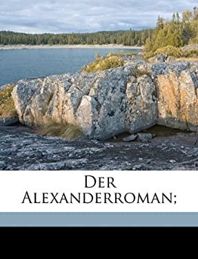 Der Alexanderroman; 9781149323748
