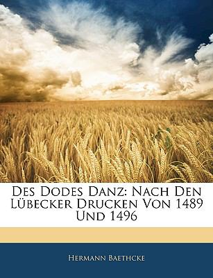 Des Dodes Danz: Nach Den Lbecker Drucken Von 1489 Und 1496 9781141423781