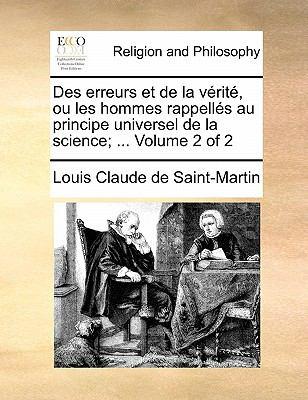 Des Erreurs Et de La Verite, Ou Les Hommes Rappelles Au Principe Universel de La Science; ... Volume 2 of 2 9781140681410