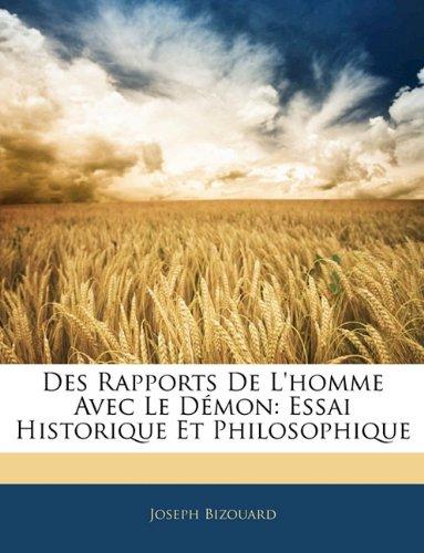 Des Rapports de L'Homme Avec Le Demon: Essai Historique Et Philosophique 9781143914157