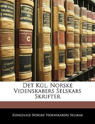 Det Kgl. Norske Videnskabers Selskabs Skrifter 9781145217775