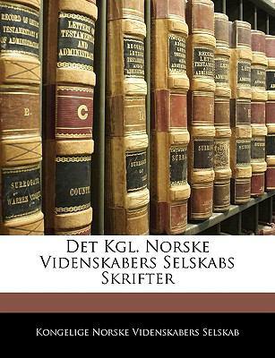 Det Kgl. Norske Videnskabers Selskabs Skrifter 9781143764264
