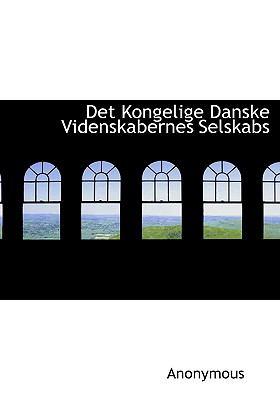 Det Kongelige Danske Videnskabernes Selskabs 9781140097600