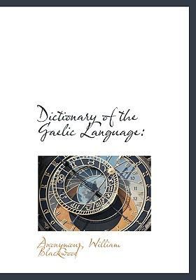 Dictionary of the Gaelic Language 9781140512080