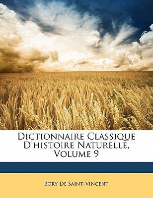 Dictionnaire Classique D'Histoire Naturelle, Volume 9 9781145597020