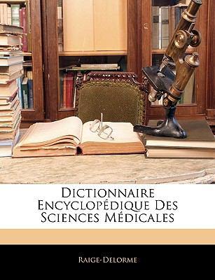 Dictionnaire Encyclopedique Des Sciences Medicales 9781143311390