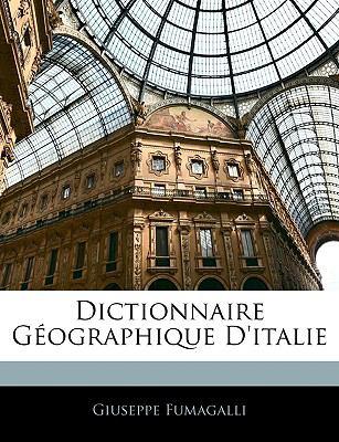 Dictionnaire Geographique D'Italie 9781143346040
