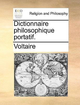 Dictionnaire Philosophique Portatif. 9781140810001