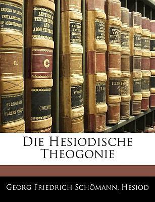 Die Hesiodische Theogonie 9781142544270