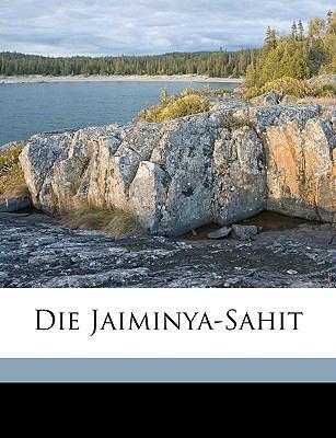 Die Jaiminya-Sahit 9781149343517