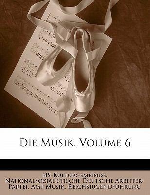 Die Musik, Volume 6 9781145783270