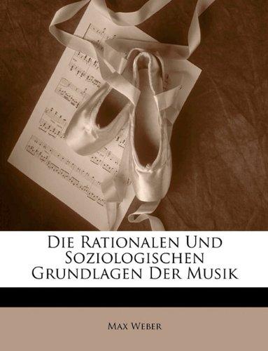 Die Rationalen Und Soziologischen Grundlagen Der Musik 9781145137943