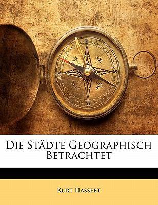 Die St Dte Geographisch Betrachtet 9781143226472