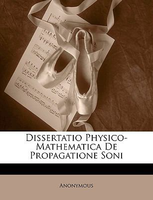 Dissertatio Physico-Mathematica de Propagatione Soni 9781149680230