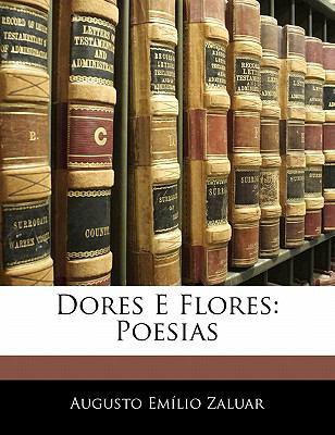 Dores E Flores: Poesias 9781141163830