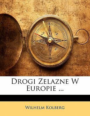 Drogi Zelazne W Europie ... 9781141386451