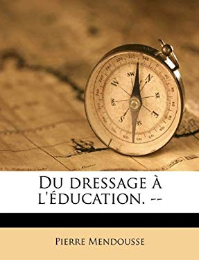 Du Dressage L' Ducation. -- 9781149351604