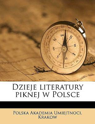 Dzieje Literatury Piknej W Polsce 9781149359693