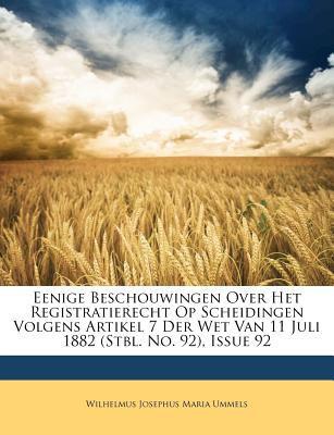 Eenige Beschouwingen Over Het Registratierecht Op Scheidingen Volgens Artikel 7 Der Wet Van 11 Juli 1882 (Stbl. No. 92), Issue 92 9781148480305