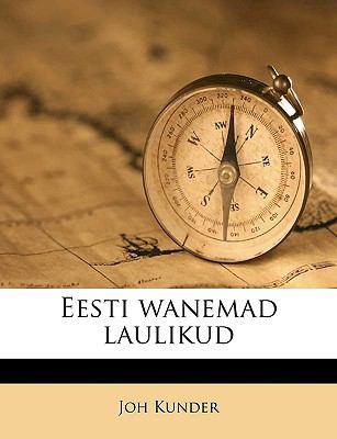 Eesti Wanemad Laulikud 9781149347966