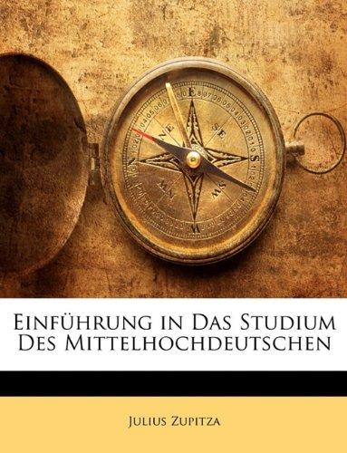 Einf Hrung in Das Studium Des Mittelhochdeutschen 9781141039036
