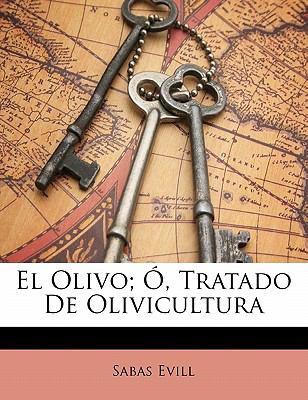 El Olivo; , Tratado de Olivicultura 9781141372027