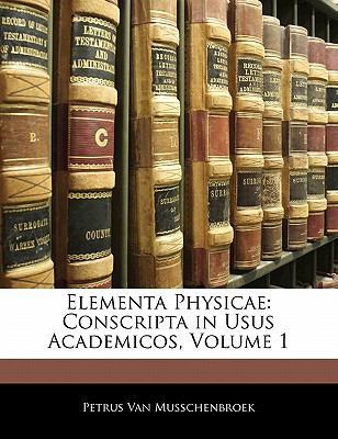 Elementa Physicae: Conscripta in Usus Academicos, Volume 1 9781141957101