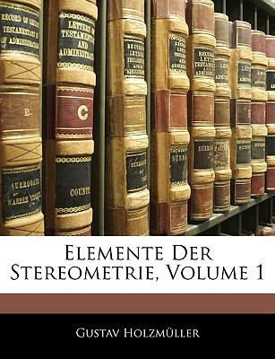 Elemente Der Stereometrie, Volume 1