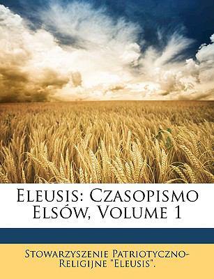 Eleusis: Czasopismo Elsw, Volume 1