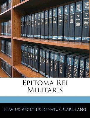 Epitoma Rei Militaris 9781142061074