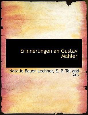 Erinnerungen an Gustav Mahler 9781140567615