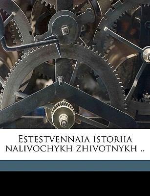 Estestvennaia Istoriia Nalivochykh Zhivotnykh .. 9781149356760