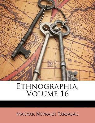Ethnographia, Volume 16