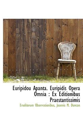 Euripidou Apanta. Euripidis Opera Omnia: Ex Editionibus Praestantissimis 9781140252658