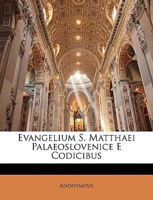 Evangelium S. Matthaei Palaeoslovenice E Codicibus 9781147359381