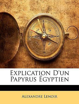 Explication D'Un Papyrus Gyptien 9781147438765