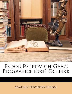 Fedor Petrovich Gaaz: Biograficheski Ocherk 9781148430195