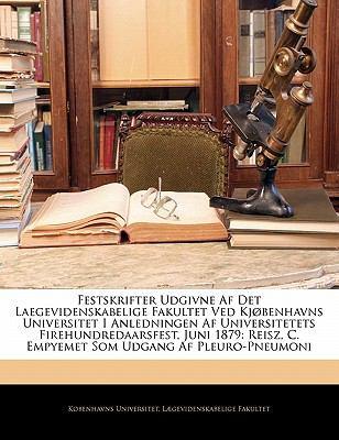Festskrifter Udgivne AF Det Laegevidenskabelige Fakultet Ved KJ Benhavns Universitet I Anledningen AF Universitetets Firehundredaarsfest, Juni 1879: R 9781141649495