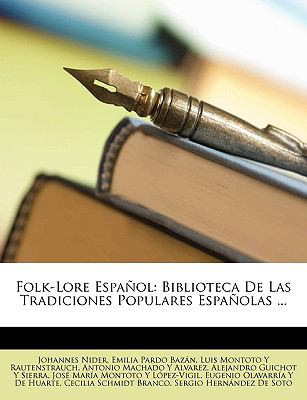 Folk-Lore Espaol: Biblioteca de Las Tradiciones Populares Espaolas ... 9781149220573