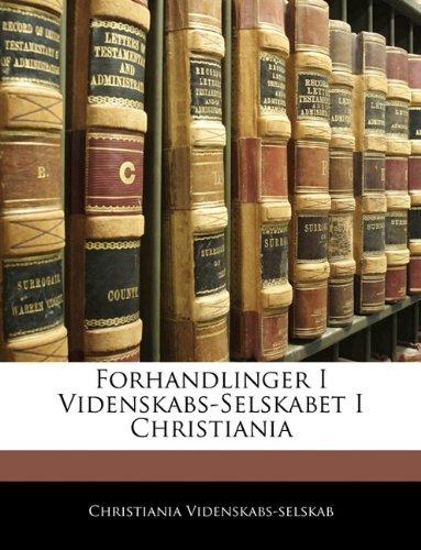 Forhandlinger I Videnskabs-Selskabet I Christiania 9781142466626