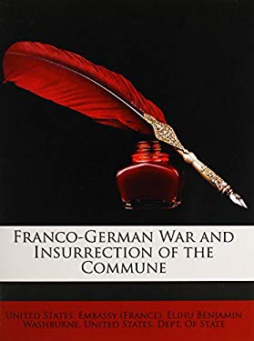 Franco-German War and Insurrection of the Commune 9781145563636